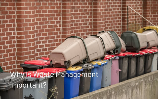 Why Is Waste Management Important
