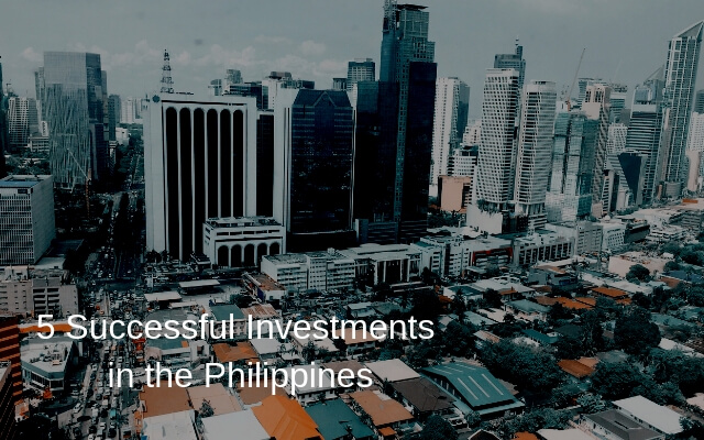 5 Successful Investments in the Philippines