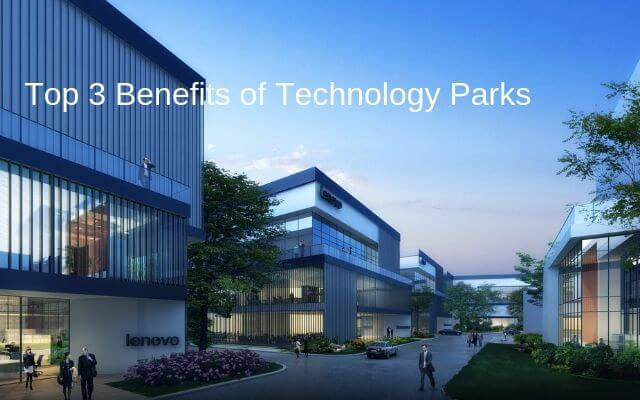 Top 3 Benefits of Technology Parks